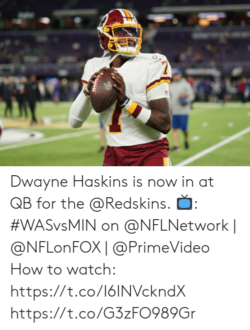 Washington Redskins: O. Dwayne Haskins is now in at QB for the @Redskins.   📺: #WASvsMIN on @NFLNetwork | @NFLonFOX | @PrimeVideo How to watch: https://t.co/I6INVckndX https://t.co/G3zFO989Gr