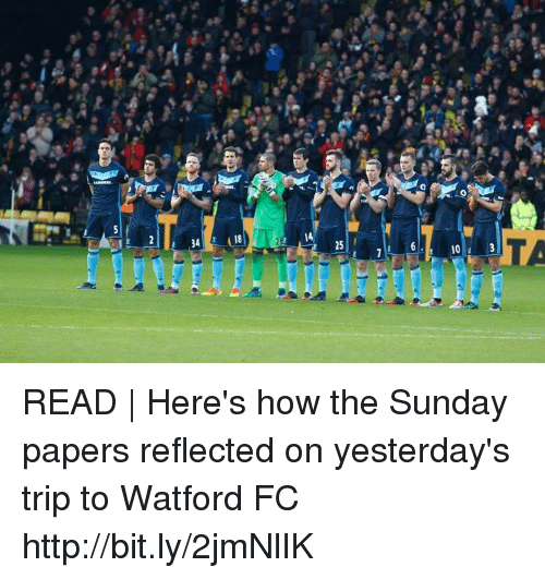 the sundays: o  @k  OI READ | Here's how the Sunday papers reflected on yesterday's trip to Watford FC http://bit.ly/2jmNlIK