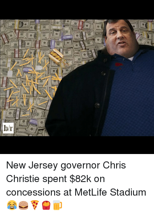Sports, Chris Christie, and New Jersey: o  L  50  osー New Jersey governor Chris Christie spent $82k on concessions at MetLife Stadium 😂🍔🍕🍟🍺