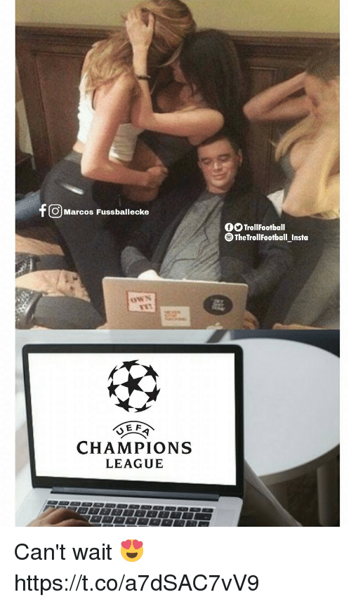 Memes, Champions League, and 🤖: O Marcos Fussballecke  OO TrollFootball  TheTrollFootball Insta  OWN  T1  R  >  CHAMPIONS  LEAGUE Can't wait 😍 https://t.co/a7dSAC7vV9