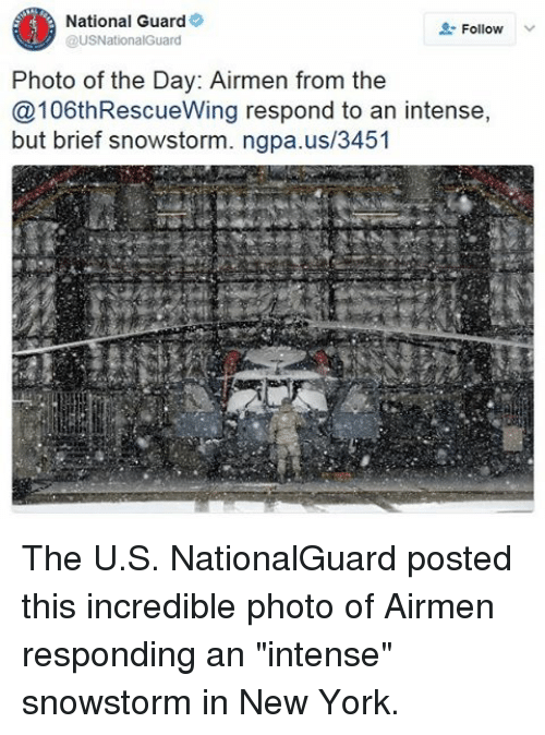 """Memes, 🤖, and National Guard: O National Guard  USNationalGuard  Follow  Photo of the Day: Airmen from the  @106thRescueWing respond to an intense,  but brief snowstorm. ngpa.us/3451 The U.S. NationalGuard posted this incredible photo of Airmen responding an """"intense"""" snowstorm in New York."""