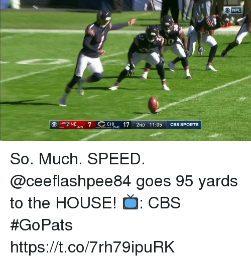 Memes, Nfl, and Sports: O NFL  0  NE7 C CHI 17 2ND 11:05 CBS SPORTS  4-2)  (3-2) So. Much. SPEED.  @ceeflashpee84 goes 95 yards to the HOUSE!  📺: CBS #GoPats https://t.co/7rh79ipuRK