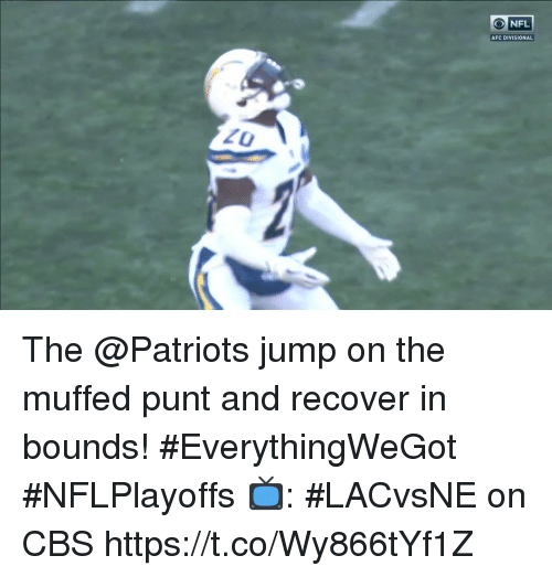punt: O NFL  AFC DIVISIONAL The @Patriots jump on the muffed punt and recover in bounds! #EverythingWeGot #NFLPlayoffs  📺: #LACvsNE on CBS https://t.co/Wy866tYf1Z