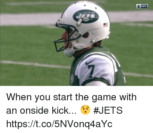 Memes, Nfl, and The Game: O NFL When you start the game with an onside kick... 😯 #JETS https://t.co/5NVonq4aYc