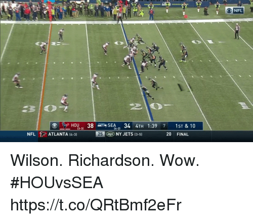 Memes, Nfl, and Wow: O NFL  ( -y) HOU-31 384 SEA-21 34 4TH 1:39 7  1ST & 10  [4-2)  NFL ATLANTA 4-31  25  NY JETS (3-5)  20 FINAL Wilson. Richardson. Wow. #HOUvsSEA https://t.co/QRtBmf2eFr