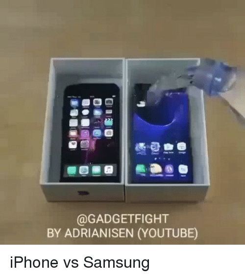 Memes, Samsung, and 🤖: O O  (a GADGET FIGHT  BY ADRIANISEN (YOUTUBE) iPhone vs Samsung