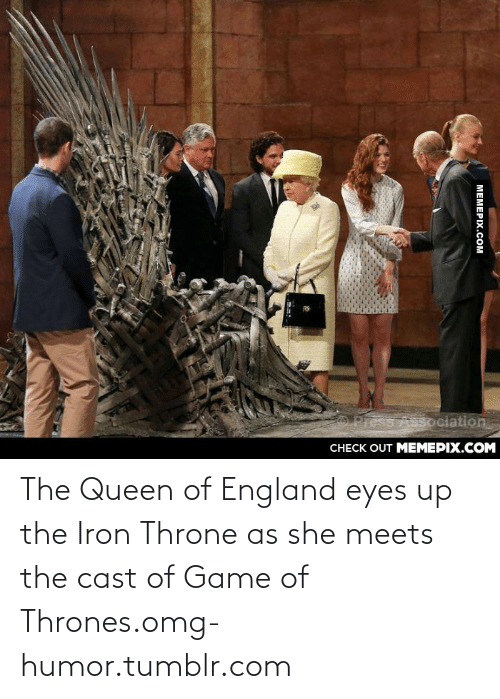 Game of Thrones: O Press Association_  CHECK OUT MEMEPIX.COM  MEMEPIX.COM The Queen of England eyes up the Iron Throne as she meets the cast of Game of Thrones.omg-humor.tumblr.com