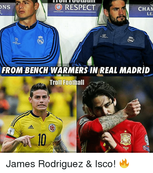 Memes, 🤖, and Madrid: O RESPECT  ONS  CHAM  LE  FROM BENCH WARMERS IN REAL MADRID  Troll Football James Rodriguez & Isco! 🔥