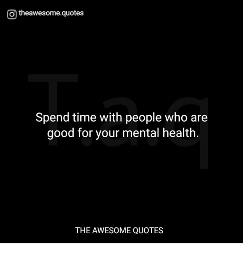 Spend Time With Your Wife Quotes: O Theawesomequotes Spend Time With People Who Are Good Tor