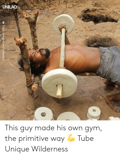 Wilderness: o TUBE UNIQUE WILDERNESS This guy made his own gym, the primitive way 💪  Tube Unique Wilderness