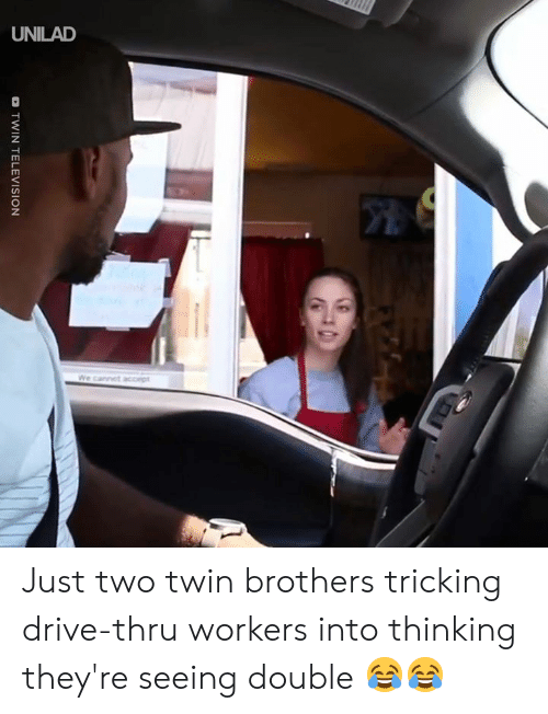Television: o TWIN TELEVISION Just two twin brothers tricking drive-thru workers into thinking they're seeing double 😂😂