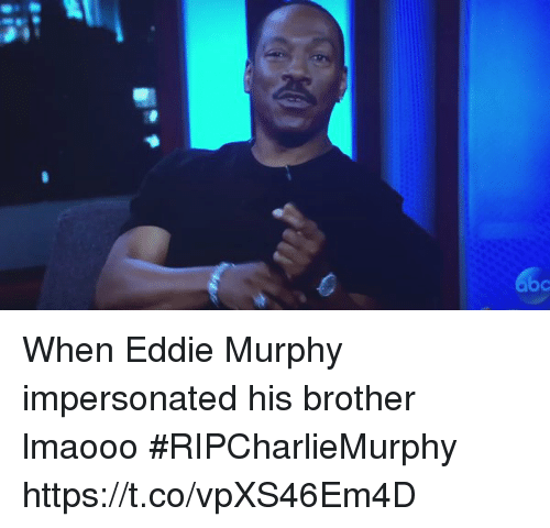 Eddie Murphy: o When Eddie Murphy impersonated his brother lmaooo #RIPCharlieMurphy https://t.co/vpXS46Em4D