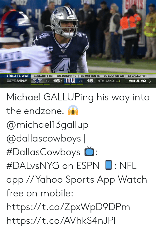 Dallascowboys: O07  30  CH  AT  COMEBOYS  13 GALLUP WR  1 RB, 2 TE, 2 WR  21 ELLIOTT RB  89 JARWIN TE  82 WITTEN TE  19 COOPER WR  16 nu  15  ESFRMNF  1st&10  4TH 12:49 13  2-6  4-3 Michael GALLUPing his way into the endzone! 😱  @michael13gallup @dallascowboys | #DallasCowboys  📺: #DALvsNYG on ESPN 📱: NFL app // Yahoo Sports App Watch free on mobile: https://t.co/ZpxWpD9DPm https://t.co/AVhkS4nJPl