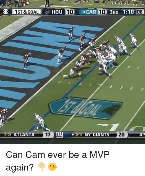 Memes, Giants, and Goal: O1ST& GOAL  HO  10  CAR 10 3RD 1:10 08  (TO) ATLANTA  (0-1)-NY-GIANTS  4TI Can Cam ever be a MVP again? 👇🏼🤥
