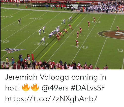 Coming In: O5 SPORTS  3RD  7  4:31  :12  2ND & 2 Jeremiah Valoaga coming in hot! 🔥🔥 @49ers  #DALvsSF https://t.co/7zNXghAnb7