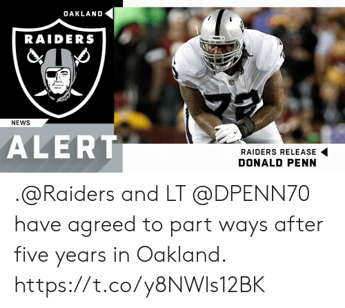 Oakland Raiders: OAKLAND  RAIDERS  NEWS  ALERT  RAIDERS RELEASE  DONALD PENN .@Raiders and LT @DPENN70 have agreed to part ways after five years in Oakland. https://t.co/y8NWls12BK