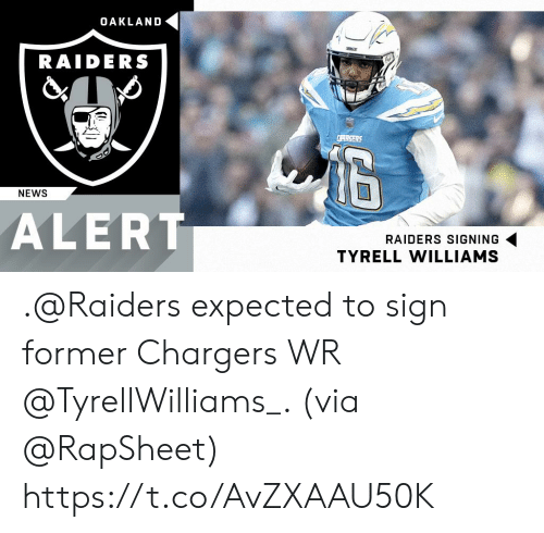 Oakland Raiders: OAKLAND  RAIDERS  NEWS  ALERT  RAIDERS SIGNING  TYRELL WILLIAMS .@Raiders expected to sign former Chargers WR @TyrellWilliams_. (via @RapSheet) https://t.co/AvZXAAU50K