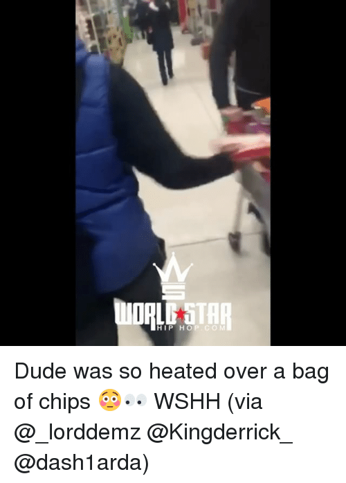 Dude, Memes, and Wshh: OAL  STAR  HIP  HOP. CO M Dude was so heated over a bag of chips 😳👀 WSHH (via @_lorddemz @Kingderrick_ @dash1arda)