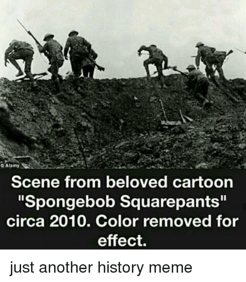 """History Meme: OAlamy  Scene from beloved cartoon  """"Spongebob Squarepants""""  circa 2010. Color removed for  effect. <p>just another history meme</p>"""