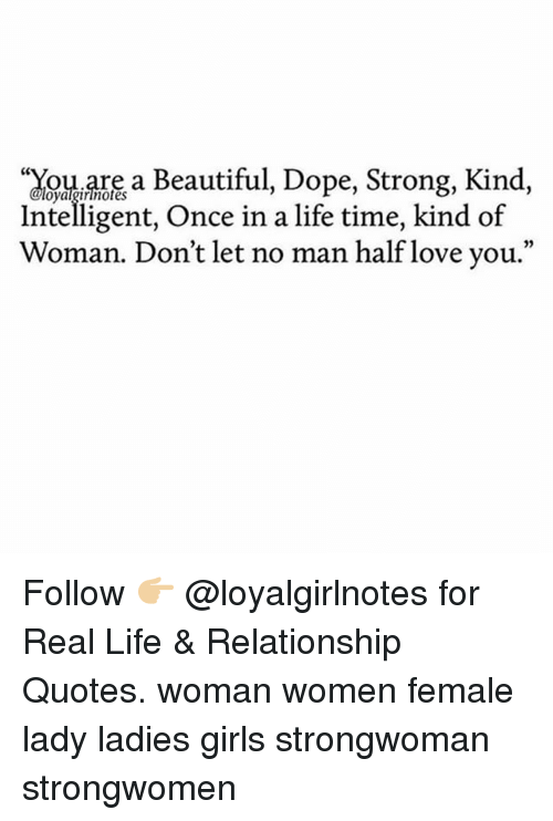 """Beautiful, Dope, and Girls: oarea Beautiful, Dope, Strong, Kind,  Intelligent, Once in a life time, kind of  Woman. Don't let no man half love you.""""  02 Follow 👉🏼 @loyalgirlnotes for Real Life & Relationship Quotes. woman women female lady ladies girls strongwoman strongwomen"""