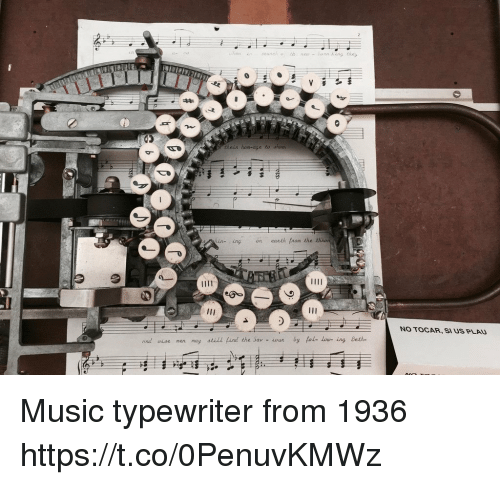 Memes, Music, and Earth: OAseare  their hom-age to show.  ining earth faom the thron  NO TOCAR, SI US PLAU  rind uwise men may still Lind the Sav - iour by fol- low- ing Beth- Music typewriter from 1936  https://t.co/0PenuvKMWz