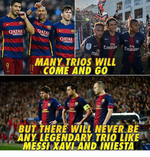Qatar: OATAR  AIRWAYS  QATAR  IRWAYS  QATAR  AIRWAYS  Fly  mti  MANY TRIOS WILL  ACOME AND GO  BUT THERE WILL NEVER BE  ANY LEGENDARY TRIO LIKE  MESSI XAVI AND INIESTA