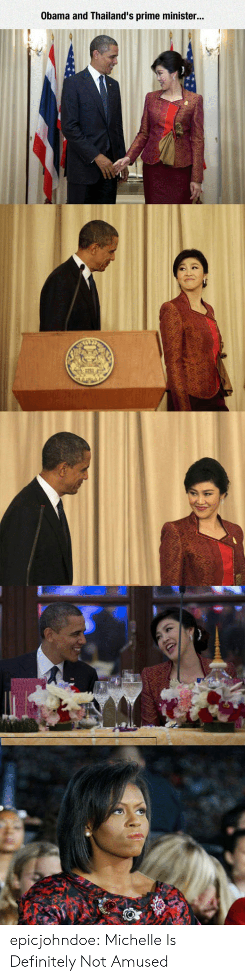 Not Amused: Obama and Thailand's prime minister... epicjohndoe:  Michelle Is Definitely Not Amused