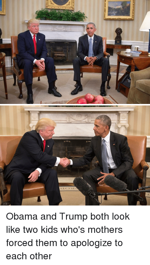 Obama, Kids, and Trump: Obama and Trump both look like two kids who's mothers forced them to apologize to each other