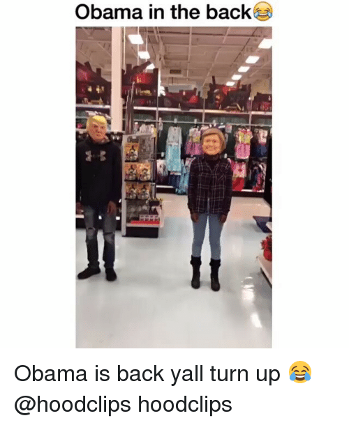 Turn up: Obama in the back Obama is back yall turn up 😂 @hoodclips hoodclips