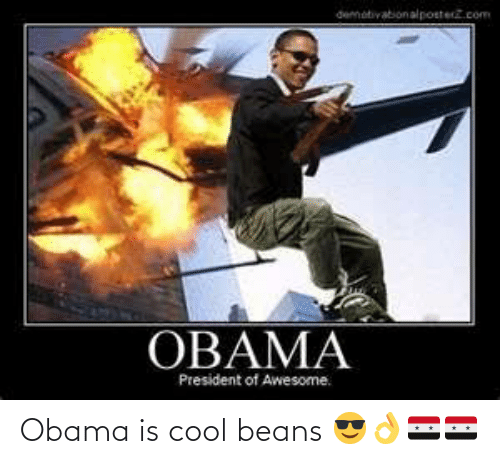Obama: Obama is cool beans 😎👌🇸🇾🇸🇾