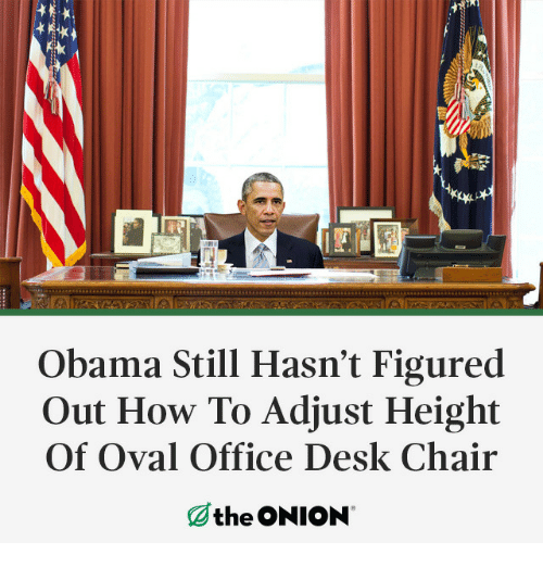 oval office: Obama Still Hasn't Figured  Out How To Adjust Height  Of Oval Office Desk Chair  the ONION