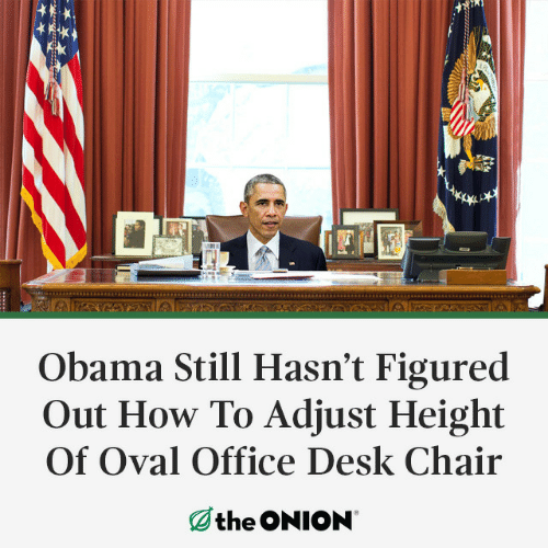 oval office: Obama Still Hasn't Figured  Out How To Adjust Height  Of Oval Office Desk Chair  Øthe ONION