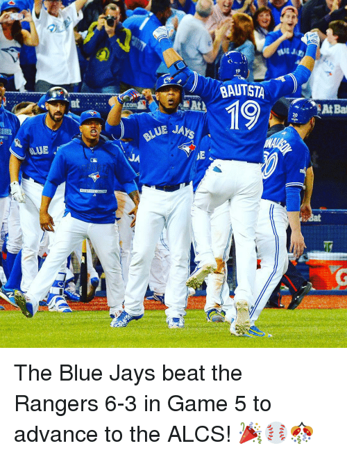 Blue Jays: OBER  ALUE  19  BAUTISTA  19  20  At Bad The Blue Jays beat the Rangers 6-3 in Game 5 to advance to the ALCS! 🎉⚾️🎊
