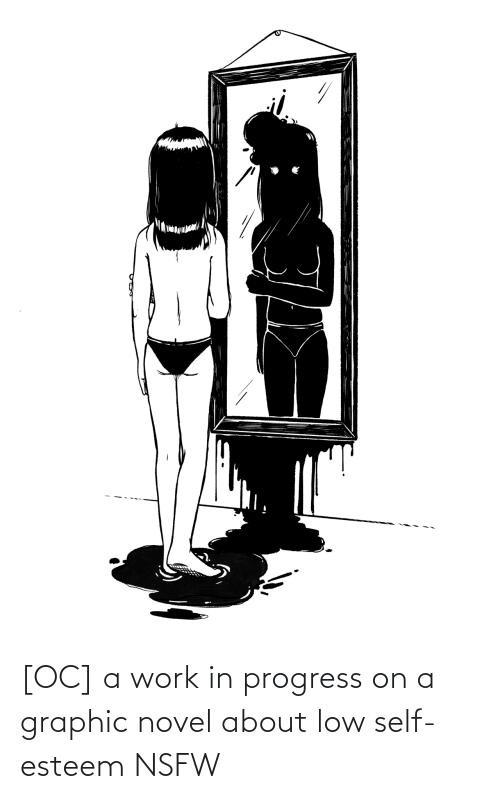 self: [OC] a work in progress on a graphic novel about low self-esteem NSFW