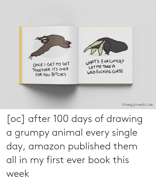 drawing: [oc] after 100 days of drawing a grumpy animal every single day, amazon published them all in my first ever book this week