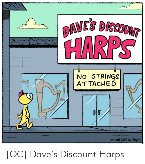 dave: [OC] Dave's Discount Harps