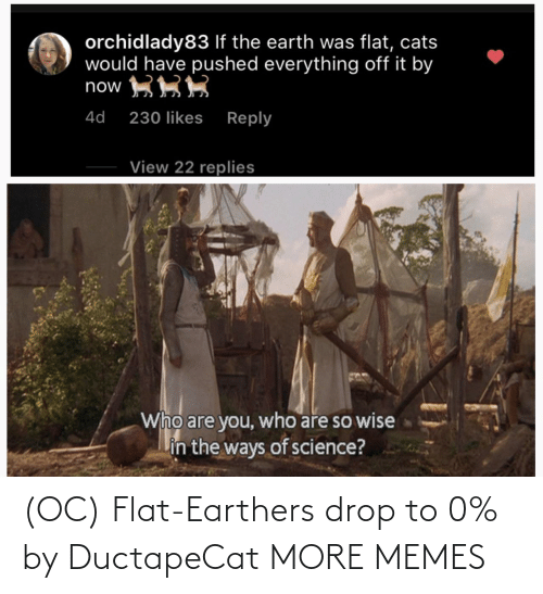 drop: (OC) Flat-Earthers drop to 0% by DuctapeCat MORE MEMES
