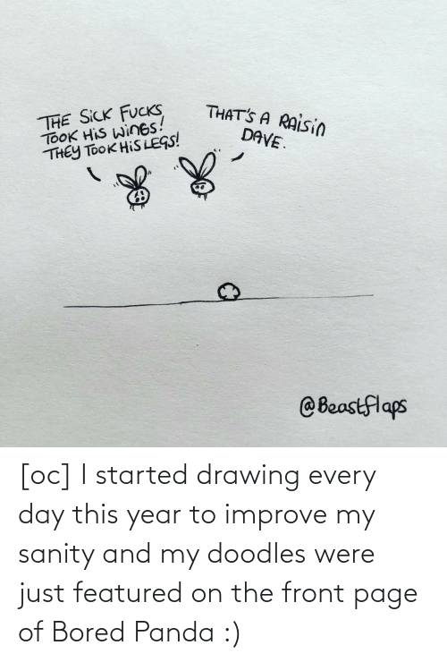 this year: [oc] I started drawing every day this year to improve my sanity and my doodles were just featured on the front page of Bored Panda :)