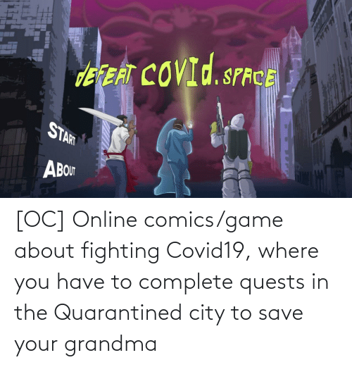 online: [OC] Online comics/game about fighting Covid19, where you have to complete quests in the Quarantined city to save your grandma
