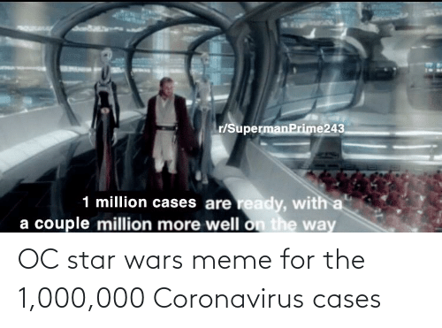 star wars meme: OC star wars meme for the 1,000,000 Coronavirus cases