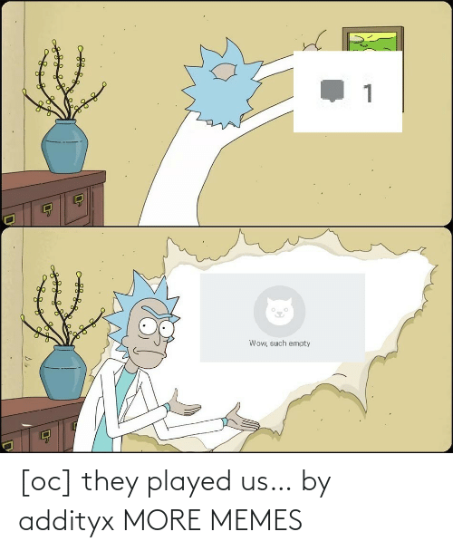 played: [oc] they played us… by addityx MORE MEMES