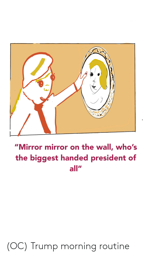 morning routine: (OC) Trump morning routine