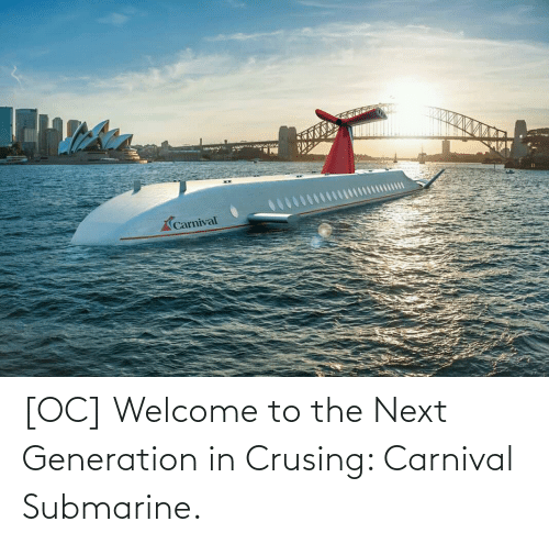 submarine: [OC] Welcome to the Next Generation in Crusing: Carnival Submarine.