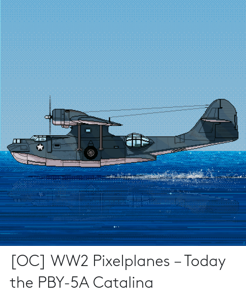 catalina: [OC] WW2 Pixelplanes – Today the PBY-5A Catalina