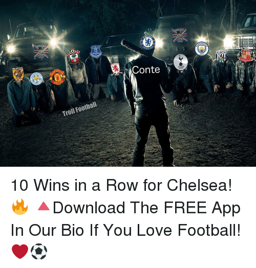 Chelsea, Memes, and Troll: occ  CHES  NITE  Football  Troll HELS  Conte  ALBION 10 Wins in a Row for Chelsea! 🔥 🔺Download The FREE App In Our Bio If You Love Football! ❤️⚽️