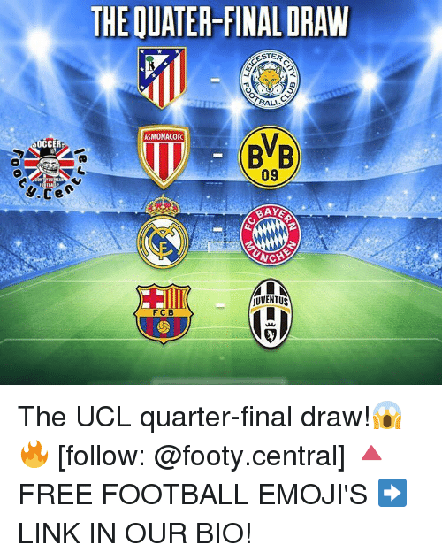 Memes, 🤖, and Occ: OCC  y.Ce  THE DUATER FINALDRAW  ESTER  BALL  ASMONACOFC  09  JUVENTUS  FCB The UCL quarter-final draw!😱🔥 [follow: @footy.central] 🔺FREE FOOTBALL EMOJI'S ➡️ LINK IN OUR BIO!