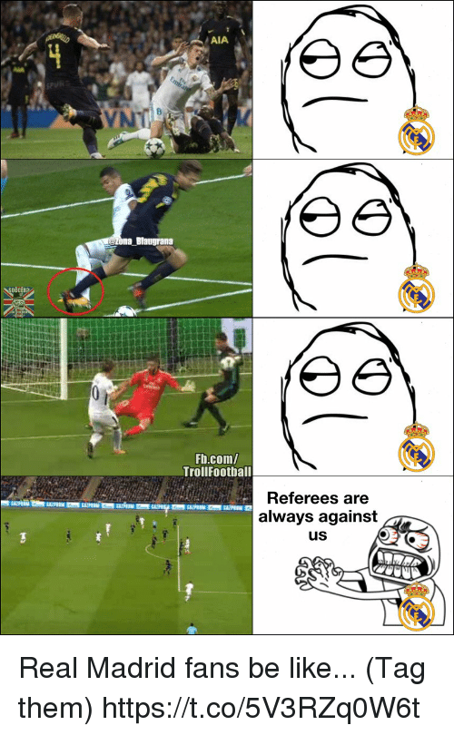 Be Like, Memes, and Real Madrid: OCCER  Fb.com/  TrollFootball  Referees are  always against  uS Real Madrid fans be like... (Tag them) https://t.co/5V3RZq0W6t