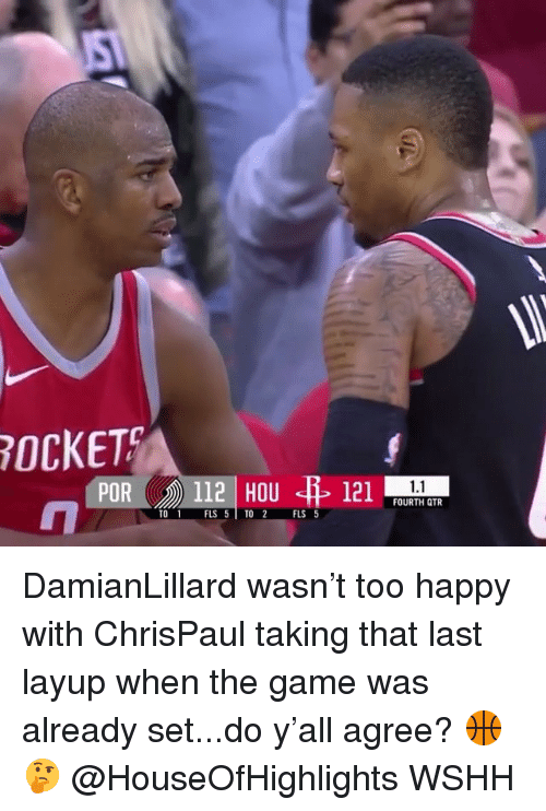 layup: OCKET  1.1  FOURTH QTR  TO 1 FLS 5TO  FLS 5 DamianLillard wasn't too happy with ChrisPaul taking that last layup when the game was already set...do y'all agree? 🏀🤔 @HouseOfHighlights WSHH