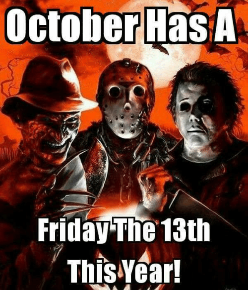 Friday, Memes, and Friday the 13th: October HasA  Friday The 13th