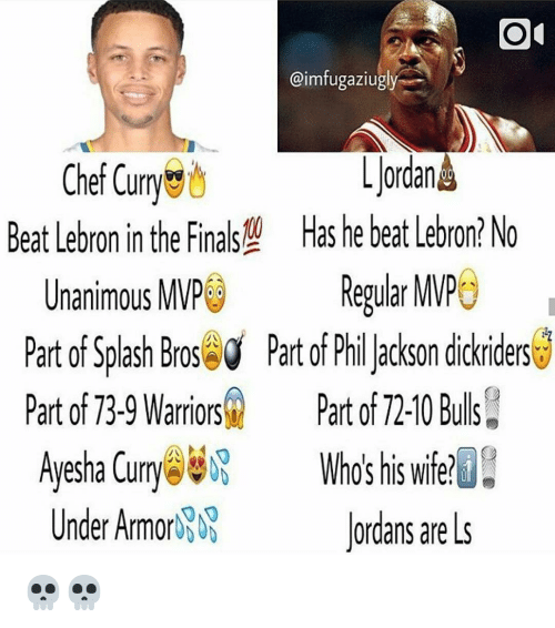 Ayesha Curry, Memes, and Beats: Od  @imfugaziugly  Chef Currye  Beat Lebron in the FinalsM Hashe beat Lebron? No  Unanimous MVP  Regular MVP  art of Splash Brose Part OT Phillackson dickiderse  Part of 73-9 Warriors  Part O  72-10 Bulls  Ayesha Curry  Whos his wife?  Under Armor  ordans are s 💀💀
